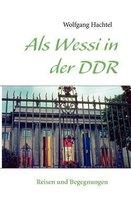 Als Wessi in der DDR