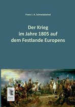 Der Krieg Im Jahre 1805 Auf Dem Festlande Europens