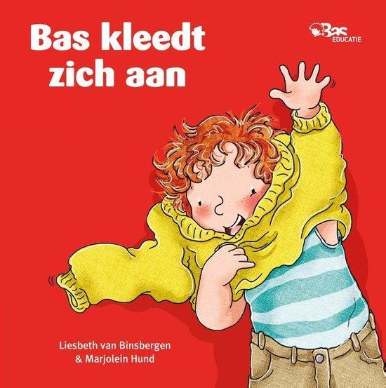 Bas - Bas kleedt zich aan - Liesbeth van Binsbergen |
