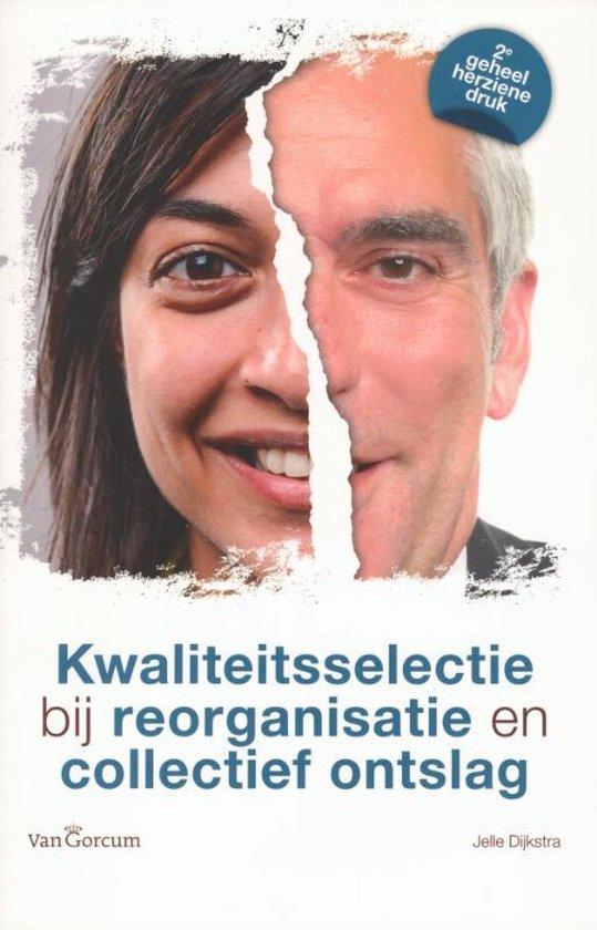 Kwaliteitsselectie bij reorganisatie en collectief ontslag - Jelle Dijkstra pdf epub