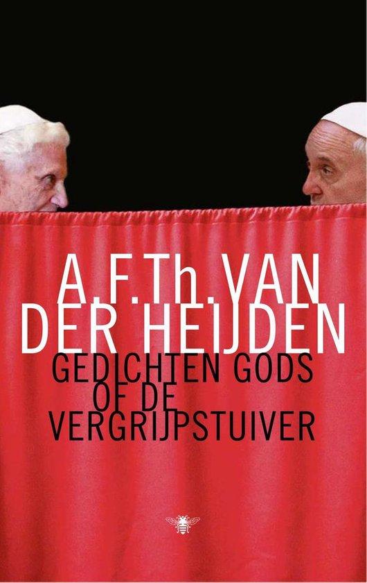 Gedichten Gods of de vergrijpstuiver - A.F.Th. van der Heijden |