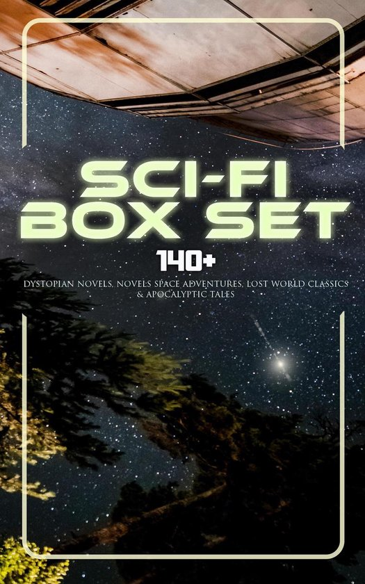 Boek cover Sci-Fi Box Set: 140+ Dystopian Novels, Novels Space Adventures, Lost World Classics & Apocalyptic Tales van H. G. Wells (Onbekend)