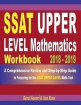 SSAT Upper Level Mathematics Workbook 2018 - 2019