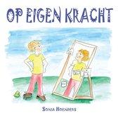 Op eigen kracht - Zelfhelend hulpboek voor eigen-wijze kinderen