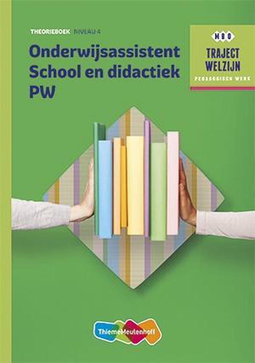 Traject Welzijn - Onderwijsassistent School en didactiek PW niveau 4 Theorieboek - M. Baseler