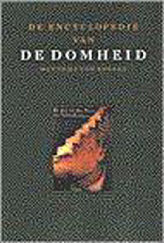 De Encyclopedie Van De Domheid - M. Van Boxsel |