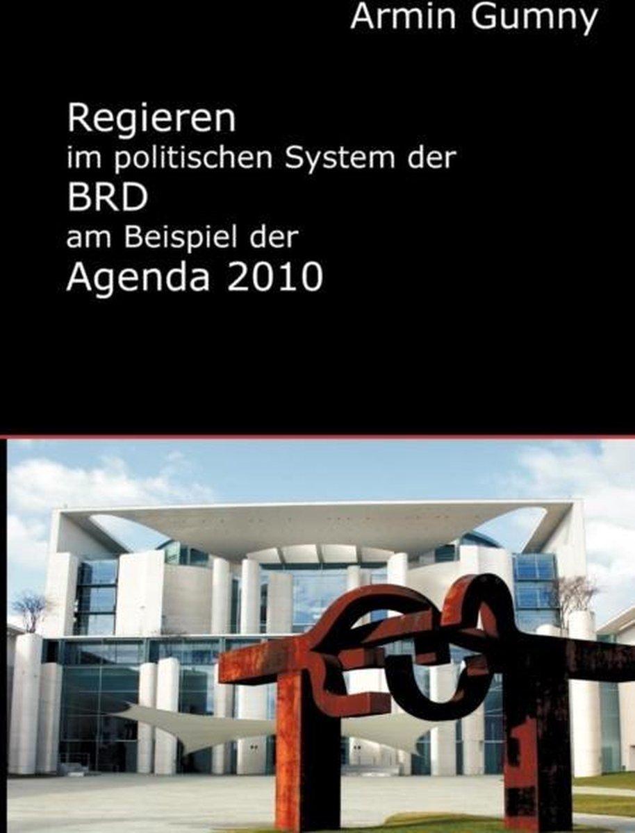 Regieren Im Politischen System Der Brd Am Beispiel Der Agenda 2010
