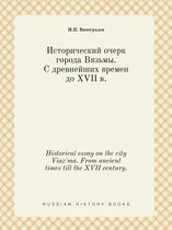 Historical Essay on the City Viaz'ma. from Ancient Times Till the XVII Century.