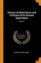 History of Materialism and Criticism of Its Present Importance; Volume 2