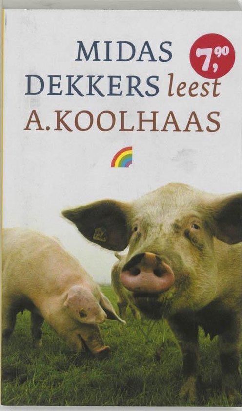Midas Dekkers leest A. Koolhaas - M. Dekkers |