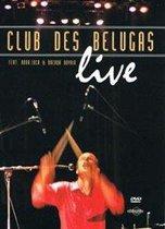 Club Des Belugas - Live