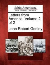 Letters from America. Volume 2 of 2