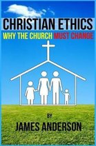 Christian Ethics... Why the Church Must Change