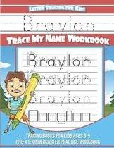 Braylon Letter Tracing for Kids Trace My Name Workbook