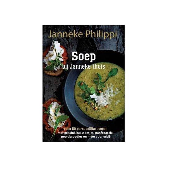 Soep bij Janneke thuis - Janneke Philippi   Fthsonline.com