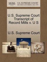 U.S. Supreme Court Transcript of Record Mills V. U S