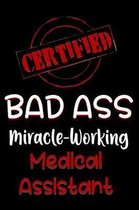 Certified Bad Ass Miracle-Working Medical Assistant