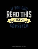 If You Can Read This I Have Capsized