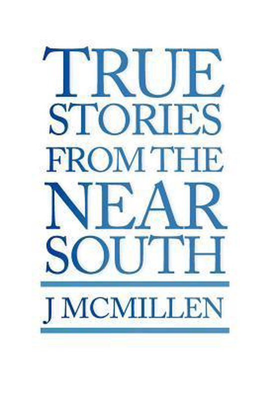 True Stories from the Near South