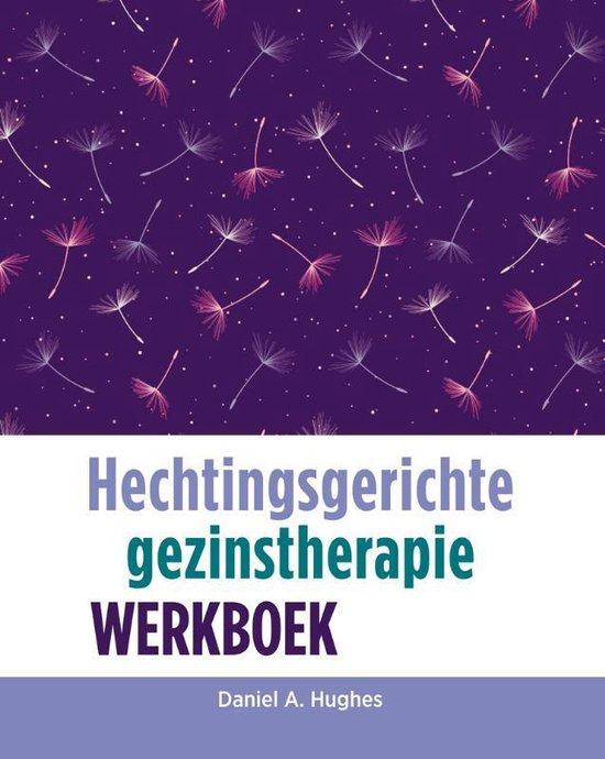 Boek cover Hechtingsgerichte gezinstherapie Werkboek van Daniel A. Hughes (Paperback)