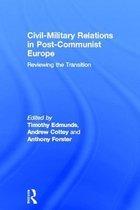 Civil-Military Relations in Post-Communist Europe