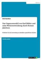 Das Organonmodell von Karl Buhler und seine Weiterentwicklung durch Roman Jakobson