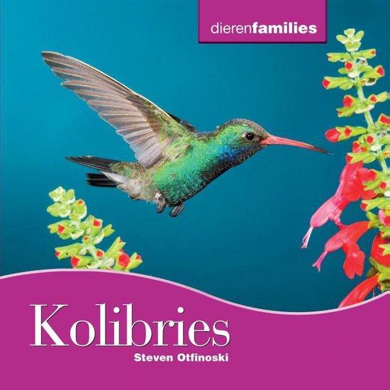 Dierenfamilies - Kolibries - Steven Otfinoski  