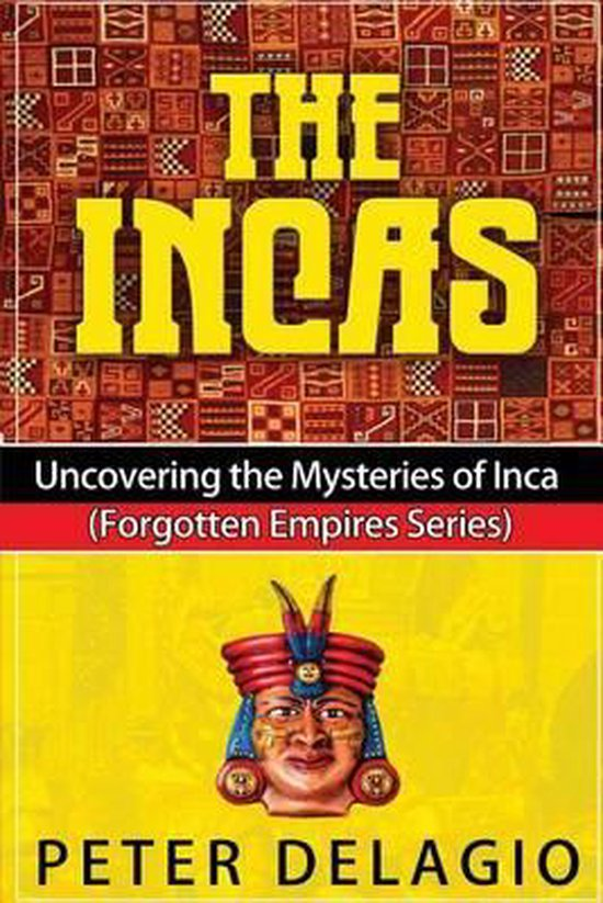 The Incas - Uncovering the Mysteries of Inca