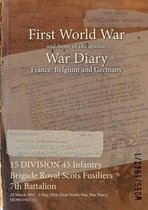15 DIVISION 45 Infantry Brigade Royal Scots Fusiliers 7th Battalion