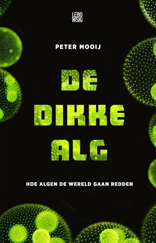 De dikke alg - Peter Mooij |