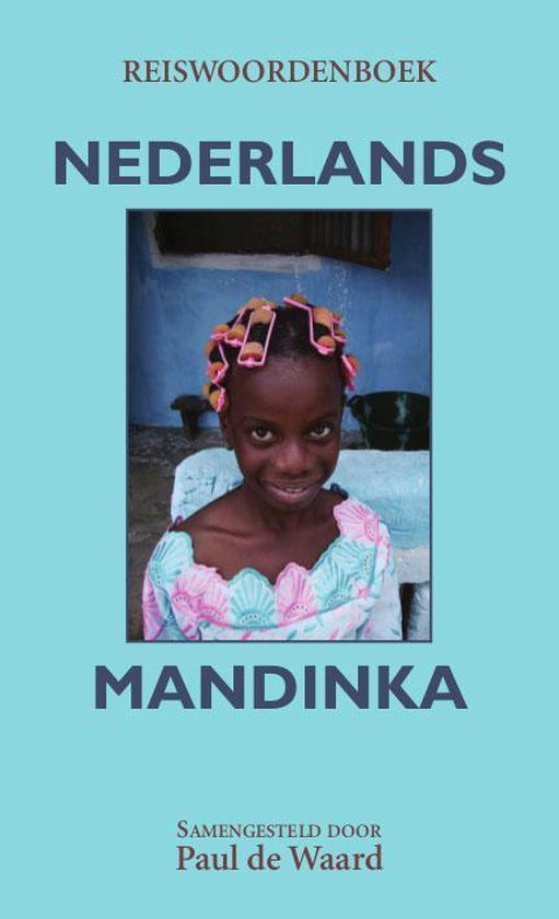 Reiswoordenboek Nederlands-Mandinka - Paul de Waard  