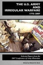 The U.S. Army and Irregular Warfare 1775-2007