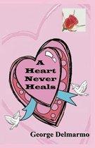 A Heart Never Heals