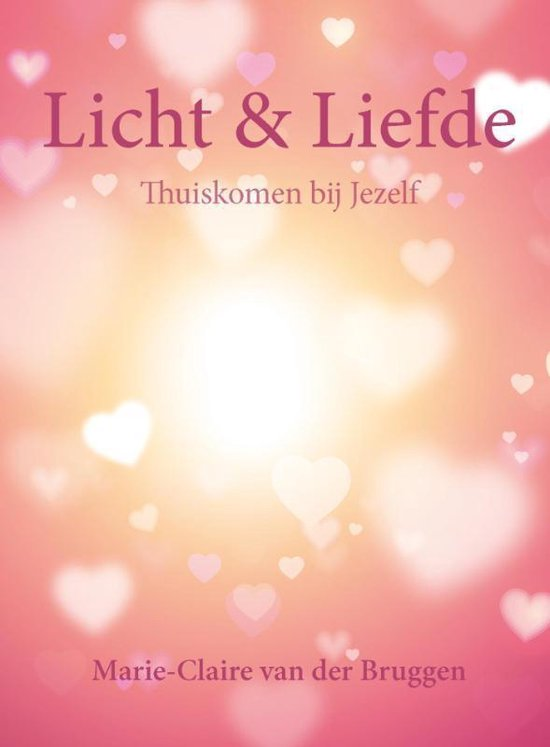 Boek cover Licht en liefde van Marie-Claire van der Bruggen (Hardcover)