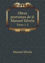 Obras Postumas de D. Manuel Silvela Tomo 1-2