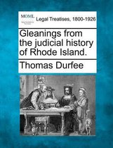 Gleanings from the Judicial History of Rhode Island.
