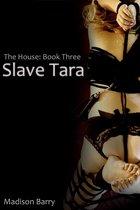 The House Book Three: Slave Tara