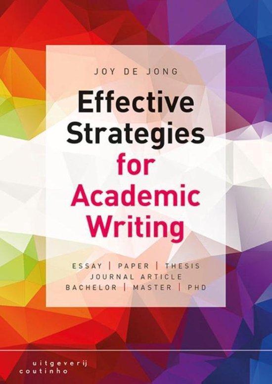 Effective strategies for academic writing - Joy de Jong |