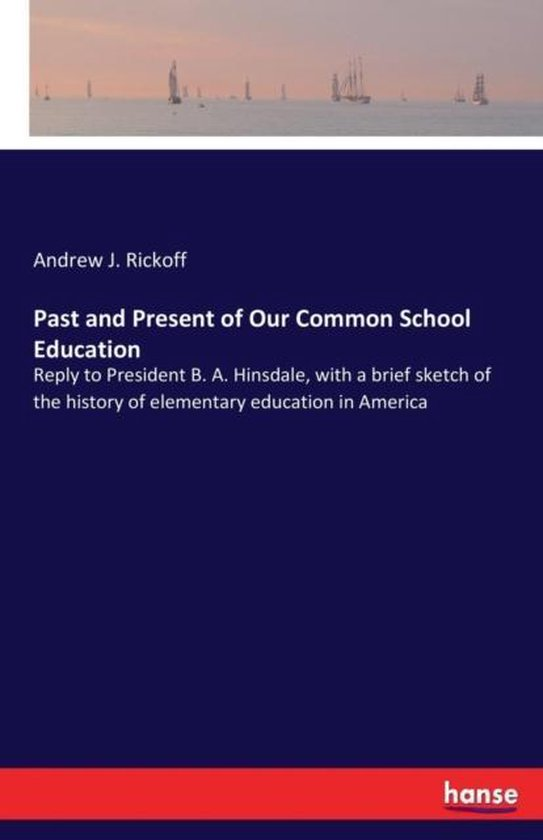 Past and Present of Our Common School Education