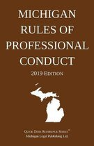 Michigan Rules of Professional Conduct; 2019 Edition