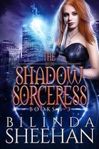 The Shadow Sorceress Series, Books 1- 3