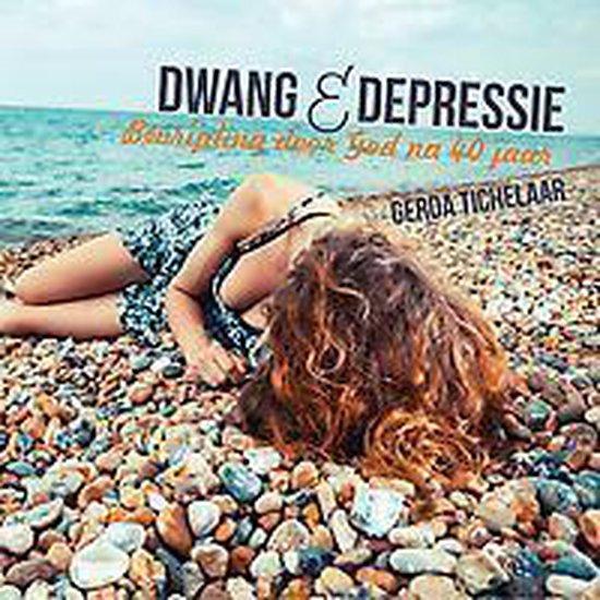 Dwang & depressie - bevrijding door God na 40 jaar - Gerda Tichelaar | Fthsonline.com