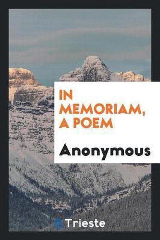 In Memoriam, a Poem