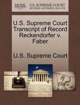 U.S. Supreme Court Transcript of Record Reckendorfer V. Faber