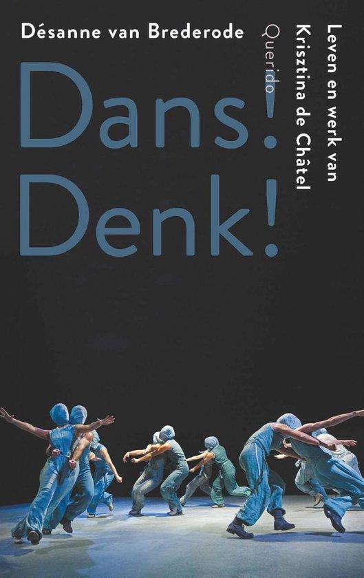 Dans! Denk! - Désanne Van Brederode |