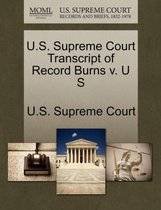 Boek cover U.S. Supreme Court Transcript of Record Burns V. U S van
