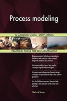 Process Modeling a Complete Guide - 2019 Edition