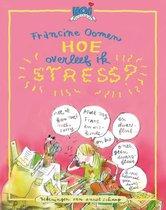 Hoe Overleef Ik Stress ?
