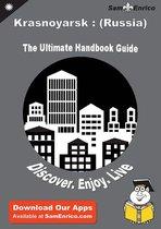 Ultimate Handbook Guide to Krasnoyarsk : (Russia) Travel Guide