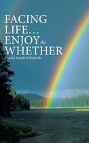 Facing Life ... Enjoy the Whether